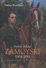 Książka Stefan Adam Zamoyski (1904-1976). Ziemianin, żołnierz, działacz emigracyjny