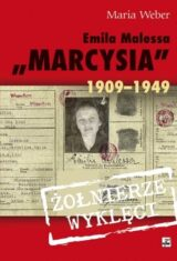 "Emilia Malessa. ""Marcysia"" 1909-1949"