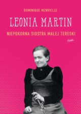 Książka Leonia Martin. Niepokorna siostra Małej Tereski