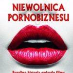 """Niewolnica pornobiznesu. Burzliwa historia gwiazdy filmu """"Głębokie gardło"""""""