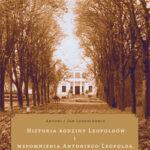 Historia rodziny Leopoldów i wspomnienia Antoniego Leopolda