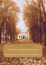 Książka Historia rodziny Leopoldów i wspomnienia Antoniego Leopolda