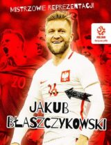 Książka PZPN Mistrzowie reprezentacji. Jakub Błaszczykowski