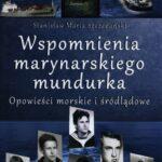 Wspomnienia marynarskiego mundurka. Opowieści morskie i śródlądowe