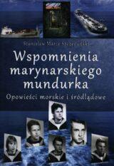 Książka Wspomnienia marynarskiego mundurka. Opowieści morskie i śródlądowe