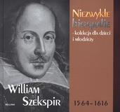 William Szekspir. Niezwykłe biografie – kolekcja dla dzieci i młodzieży