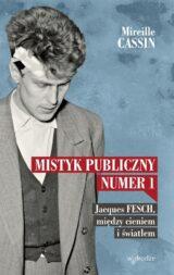 Książka Mistyk publiczny numer 1. Jacques Fesch, między cieniem i światłem