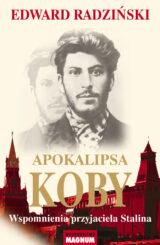 Apokalipsa Koby. Wspomnienia przyjaciela Stalina