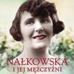 Nałkowska i jej mężczyźni