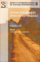 Książka Zeszyty Stowarzyszenia im. Stefana Żeromskiego. Tom 8. Stefana Żeromskiego droga do Niepodległej