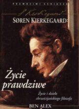 Soren Kierkegaard. Życie prawdziwe