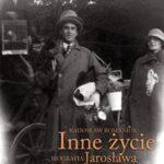 Inne życie Biografia Jarosława Iwaszkiewicza t.1
