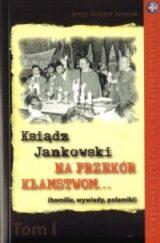 Książka Ksiądz Jankowski  Na przekór kłamstwom. Tom I