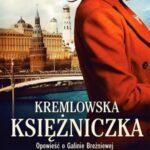 Kremlowska księżniczka. Opowieść o Galinie Breżniewej i sowieckich elitach