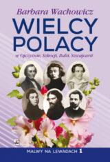 Książka Wielcy Polacy w Ojczyźnie, Szkocji, Italii, Szwajcarii