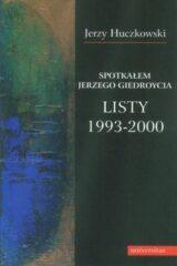 Spotkałem Jerzego Giedroycia. Listy 1993-2000