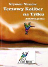 Tęczowy koliber na tyłku. Autobiografia