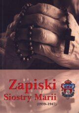 Książka Zapiski Siostry Marii (1939-1947)