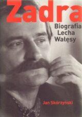 Książka Zadra. Biografia Lecha Wałęsy