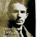 Teodor Tyc (1896-1927) Biografia