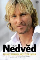 Książka Pavel Nedvěd. Piłkarze odchodzą, mężczyźni zostają. Czyli moje zwyczajne życie