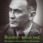 Błazen - wielki mąż. Opowieść o Tadeuszu Boyu-Żeleńskim