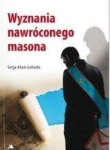 Wyznania nawróconego masona