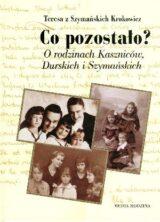Książka Co pozostało? O rodzinach Kaszniców Durskich i  Szymańskich