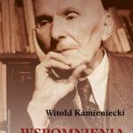 Witold Kamieniecki. Wspomnienia