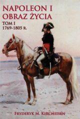 Książka Napoleon I. Obraz życia. Tom 1: 1769-1805 r.