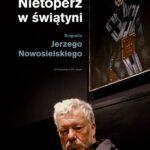 Nietoperz w świątyni. Biografia Jerzego Nowosielskiego