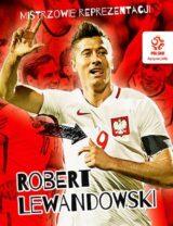 Książka PZPN Mistrzowie reprezentacji. Robert Lewandowski