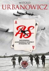 Książka As. Wspomnienia legendarnego dowódcy Dywizjonu 303