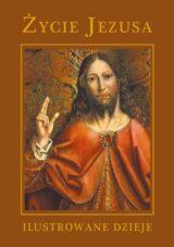 Życie Jezusa. Ilustrowane dzieje