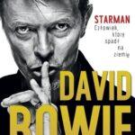 David Bowie. Starman. Człowiek, który spadł na ziemię. Wydanie II uzupełnione