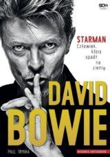 Książka David Bowie. Starman. Człowiek, który spadł na ziemię. Wydanie II uzupełnione