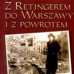 Z Retingerem do Warszawy i z powrotem. Raport z Podziemia 1944