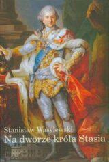 Książka Na dworze króla Stasia