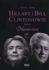 Książka Hillary i Bill Clintonowie. Tom 3. Morderstwa