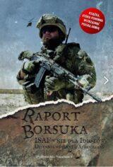 Książka Raport Borsuka. ISAF nie dla idiotów. Dziennik wojenny z Afganistanu