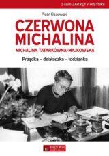Książka Czerwona Michalina. Michalina Tatarkówna-Majkowska. Prządka – działaczka – łodzianka