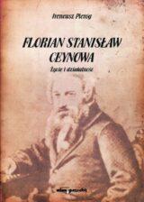 Książka Florian Stanisław Ceynowa. Życie i działalność
