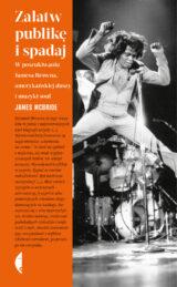Książka Załatw publikę i spadaj. W poszukiwaniu Jamesa Browna, amerykańskiej duszy i muzyki soul