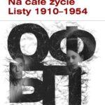 Na całe życie. Listy 1910-1954