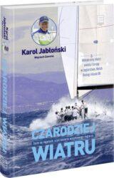 Książka Czarodziej wiatru. Życie na regatach, czyli historia wyjątkowego żeglarza