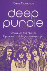 Książka Deep Purple. Smoke on the Water. Opowieść o dobrych nieznajomych