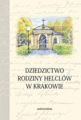Książka Dziedzictwo rodziny Helclów w Krakowie