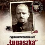 """Archiwum Żołnierzy Wyklętych. Wolumen nr 4. Zygmunt Szendzielarz """"Łupaszka"""""""
