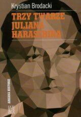 Książka Trzy twarze Juliana Haraschina