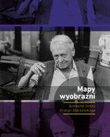 Książka Mapy wyobraźni. Surrealne światy Jerzego Skarżyńskiego